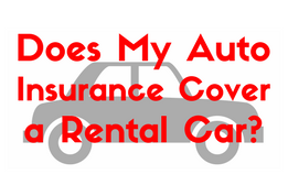Does my Auto Insurance Cover me when I rent a car-