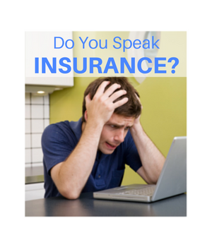 Do You Speak Insurance