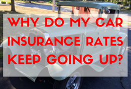 Why do my car insurance rates keep going up-