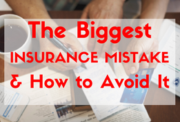 The biggest insurance mistake - and how to avoid it