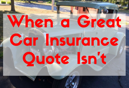 When a great car insurance quote isn't.