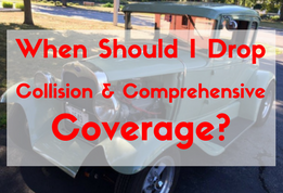 When should I drop comp & collision coverage-
